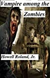 Vampire Among the Zombies   (Original Title: Nightwalkers Among the Zombies)
