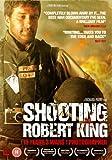 Shooting Robert King [DVD] [2008]