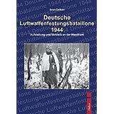 """Deutsche Luftwaffenbatallione 1944: Aufstellung und Verbleib an der Westfronvon """"Sven Carlsen"""""""