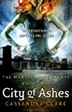 Cassandra Clare City of Ashes (The Mortal Instruments, Book 2)