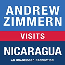 Andrew Zimmern Visits Nicaragua: Chapter 8 from 'The Bizarre Truth' | Livre audio Auteur(s) : Andrew Zimmern Narrateur(s) : Andrew Zimmern