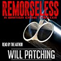 Remorseless: Doc Powers & D.I. Carver Investigate #1 Audiobook by Will Patching Narrated by Will Patching