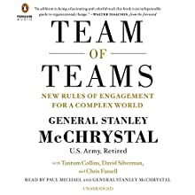 Team of Teams: New Rules of Engagement for a Complex World (       UNABRIDGED) by General Stanley McChrystal, Chris Fussell, Tantum Collins, David Silverman Narrated by Paul Michael