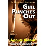 Girl Punches Out (An Emily Kane Adventure Book 2) ~ Jacques Antoine