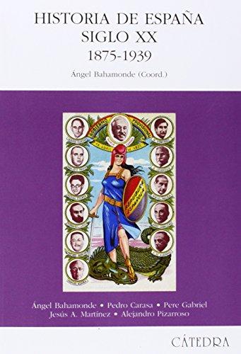 Historia de España. Siglo XX. 1875-1939 (Historia. Serie Mayor)