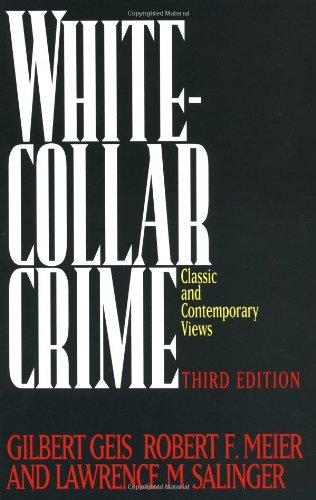 White-Collar Crime: Classic and Contemporary Views, 3rd...