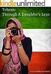 Tehran: Through A Daughter's Lens (En...