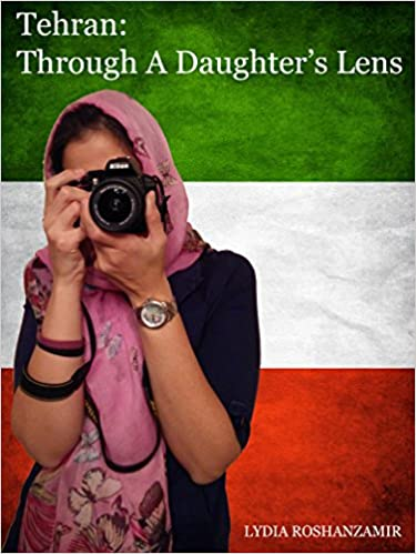 Tehran: Through A Daughter's Lens