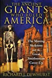 img - for The Ancient Giants Who Ruled America: The Missing Skeletons and the Great Smithsonian Cover-Up book / textbook / text book