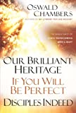 Our Brilliarnt Heritage / If You Will (Oswald Chambers Library)