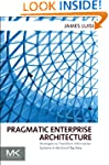 Pragmatic Enterprise Architecture: St...