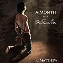 A Month with Werewolves: A Month with Werewolves, Book 1 (       UNABRIDGED) by K Matthew Narrated by Vesper Naiad
