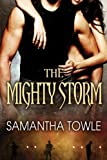 The Mighty Storm (The Storm Series) by Towle. Samantha ( 2013 ) Paperback