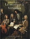 echange, troc Olivier Baumont - La musique à Versailles
