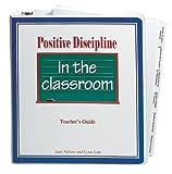 Positive Discipline in the Classroom Manual