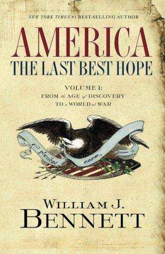 america-the-last-best-hope-volume-i-from-the-age-of-discovery-to-a-world-at-war