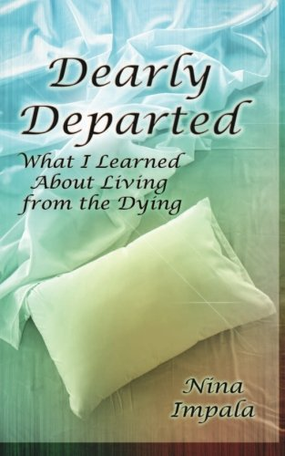 Dearly Departed: What I Learned About Living From The Dying front-27012