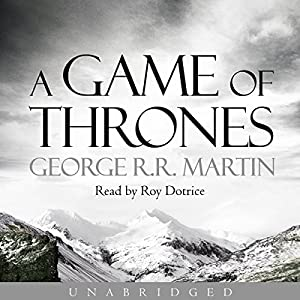 Game Of Thrones Book 1 Of A Song Of Ice And Fire Audio Download
