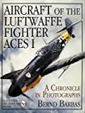 img - for [(Aircraft of the Luftwaffe Fighter Aces: v. 1)] [Author: Bernd Barbas] published on (July, 2007) book / textbook / text book