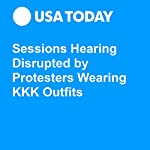Sessions Hearing Disrupted by Protesters Wearing KKK Outfits | Kevin Johnson