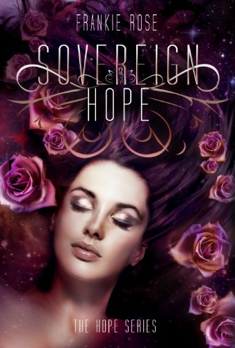 Sovereign Hope (A Young Adult Paranormal Romance) (The Hope Series) by Frankie Rose