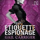 Etiquette and Espionage: Finishing School, Book 1