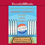 Dearest Dorothy, If Not Now, When? (       UNABRIDGED) by Charlene Baumbich Narrated by Cynthia Darlow