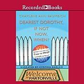 Dearest Dorothy, If Not Now, When?   Charlene Baumbich