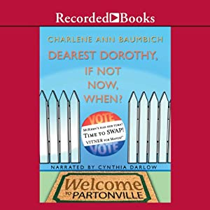 Dearest Dorothy, If Not Now, When? Audiobook