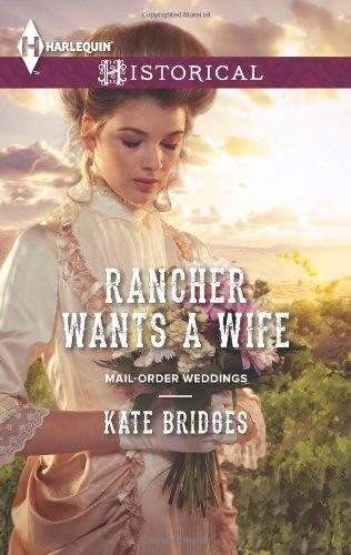 Image of Rancher Wants a Wife (Harlequin Historical\Mail-Order Weddings)