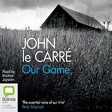 Our Game | Livre audio Auteur(s) : John le Carré Narrateur(s) : Michael Jayston