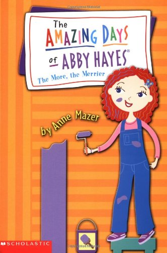The More, The Merrier (The Amazing Days of Abby Hayes, No. 8)