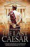 The Last Caesar: Roman Historical Fiction