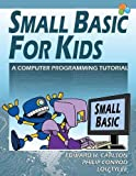 img - for Small Basic for Kids: A Computer Programming Tutorial book / textbook / text book