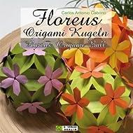 Floreus Origami Kugeln / Floreus Origami Ball: Dekoration - Geschenk - Lampe / Decoration - Present - Lamp
