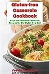 Gluten-free Casserole Cookbook: Easy...
