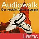 Audiowalk Leipzig Hörbuch von Taufig Khalil Gesprochen von: Taufig Khalil