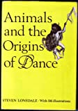 Animals and the Origin of Dance (050001258X) by Steven Lonsdale