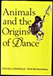 Animals and the Origins of Dance
