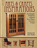 img - for [(Arts & Crafts Inspirations: 21 Furniture Projects )] [Author: Robert E. Belke] [Dec-2012] book / textbook / text book