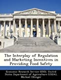 img - for The Interplay of Regulation and Marketing Incentives in Providing Food Safety book / textbook / text book