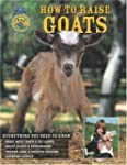 How to Raise Goats: Everything You Ne...