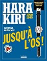 Hara Kiri jusqu'à l'os de François Cavanna (2011) Relié