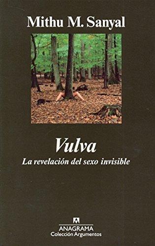 Vulva. La revelación del sexo invisible (Argumentos)