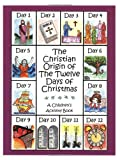 The Christian Origin of the Twelve Days of Christmas: A Children's Activity Book