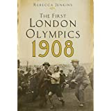 The First London Olympics: 1908by Rebecca Jenkins