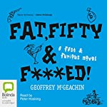 Fat, Fifty, and Fxxxed!: A Fast & Furious Novel | Geoffrey McGeachin