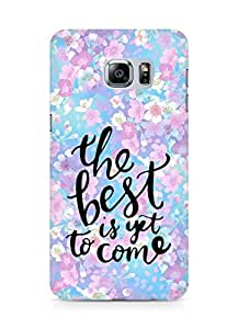 AMEZ the best is yet to come Back Cover For Samsung Galaxy S6 Edge Plus