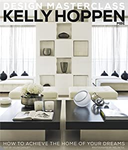 Kelly Hoppen Design Masterclass: How to Achieve the Home of Your Dreams by Jacqui Small LLP