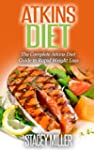Atkins Diet: The Complete Guide to th...